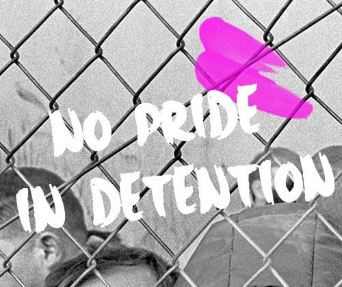 No Pride in Detention. Photo: Facebook